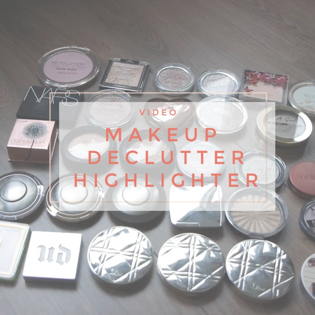 makeup declutter 2019 march highlighter clearout purge