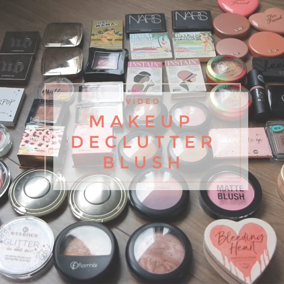makeup declutter blush 2019 purge clearout