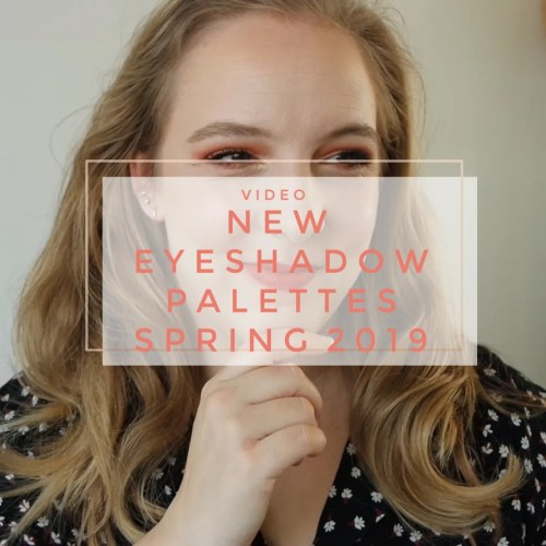 new eyeshadow palette releases going on the wishlist what I want to buy spring 2019