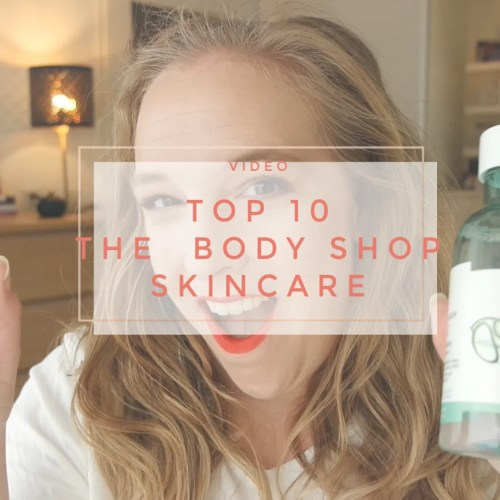 top 10  the body shop skincare favorites