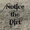 Notice the Dirt