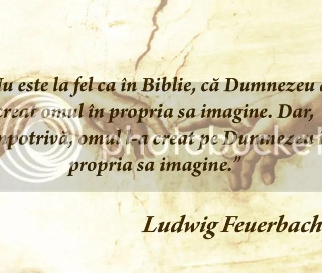 Nu Este La Fel Ca In Biblie Ca Dumnezeu A Creat Omul In Propria Sa Imagine Dar Dimpotriva Omul L A Creat Pe Dumnezeu In Propria Sa Imagine