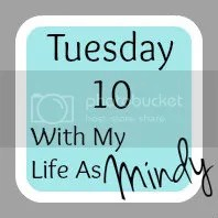 Tuesday 10 @ Life As Mindy