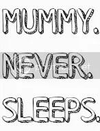 MummyNeverSleeps
