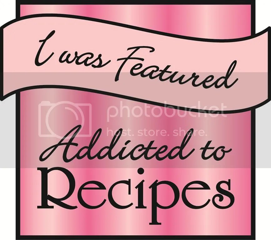 I was featured, I was Featured by Addicted to Recipes