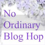 No Ordinary Blog Hop