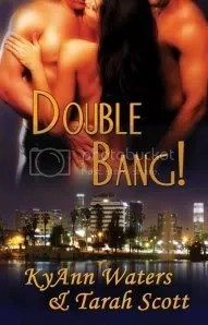 Double Bang by KyAnn Waters and Tarah Scott