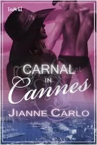 Carnal in Cannes by Jianne Carlo