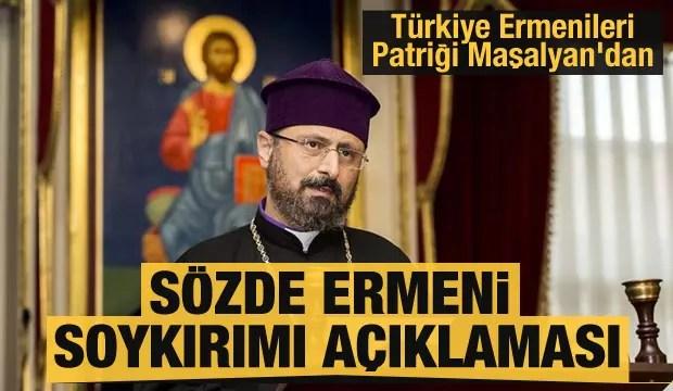turkiye ermenileri patrigi masalyandan sozde ermeni soykirimi aciklamasi 1619189699 8414