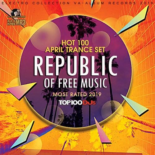Republic Of Free Music: April Trance Set (2019)