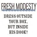 Fresh Modesty