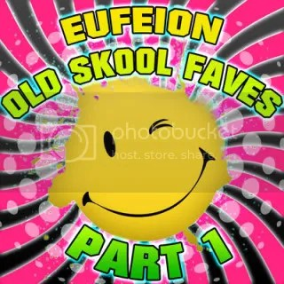 Eufeion - Old Skool Faves - Part One
