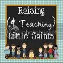 Raising & Teaching Little Saints
