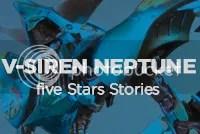 V-SIREN NEPTUNE five Stars Stories