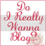 Do I Really Wanna Blog