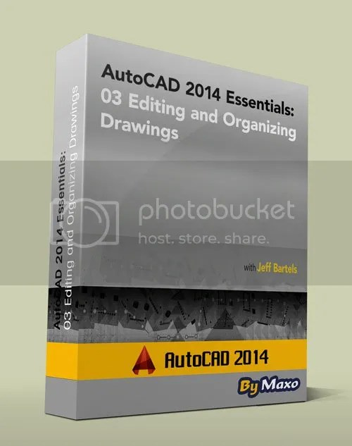 AutoCAD 2014 Essentials : 03 Editing and Organizing Drawings