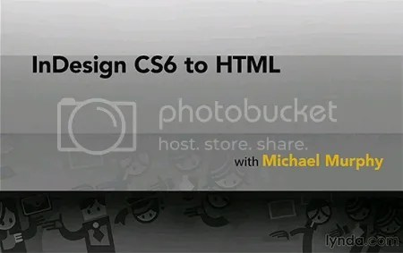 Lynda - InDesign CS6 to HTML Training with Michael Murphy