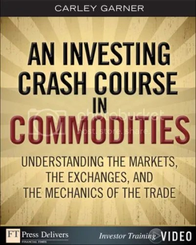 FTPress – Investing Crash Course in Commodities