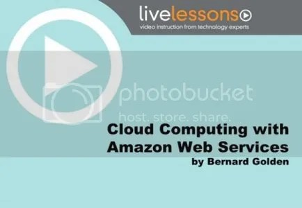 LiveLessons - Cloud Computing with Amazon Web Services