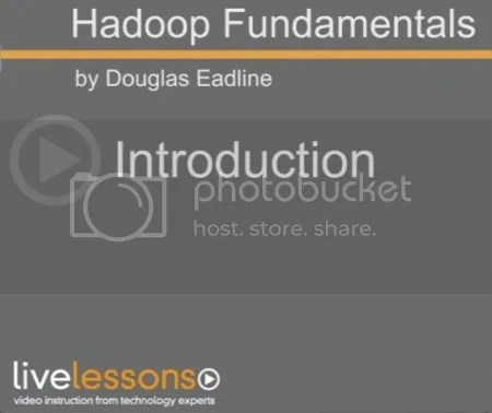 Live Lessons - Hadoop Fundamentals Training
