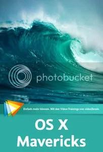 OS X Mavericks – Das große Training Der umfassende Einstieg in das Betriebssystem für den Mac