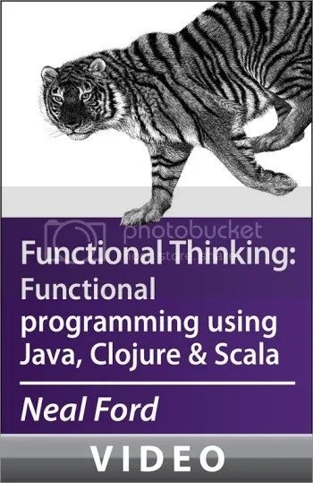 Oreilly - Functional Thinking : Functional Programing Using java ,Clojure & Scala