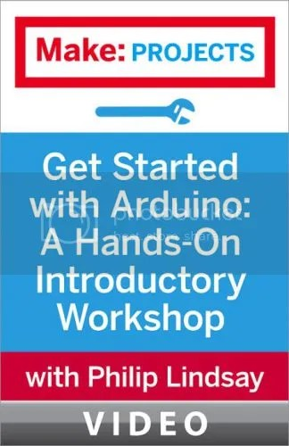 Oreilly - Get Started with Arduino A Hands-On Introductory Workshop