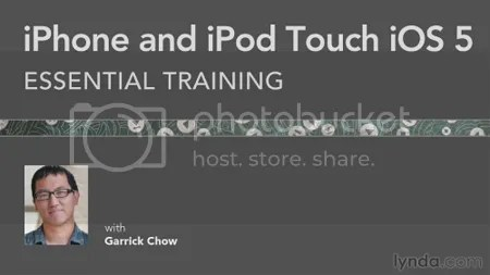 Lynda - iPhone and iPod Touch iOS 5 Essential Training