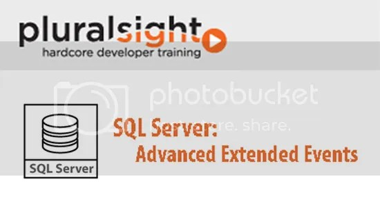 Pluralsight - SQL Server : Advanced Extended Events 2013