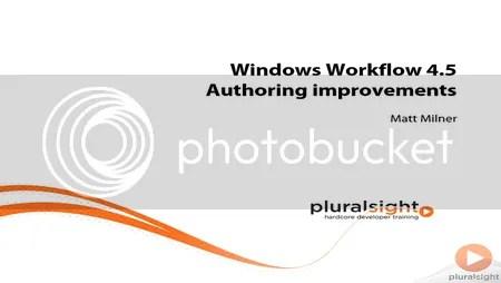 Pluralsight - What's new in Windows Workflow 4.5