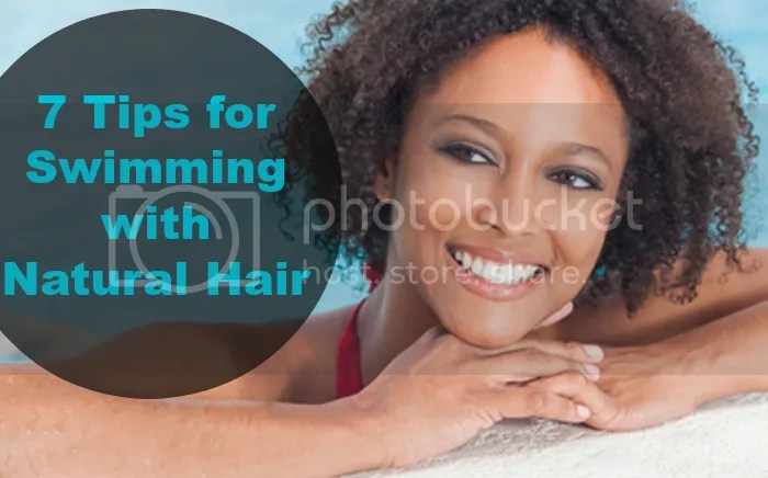 7 Tips for Swimming with Natural Hair