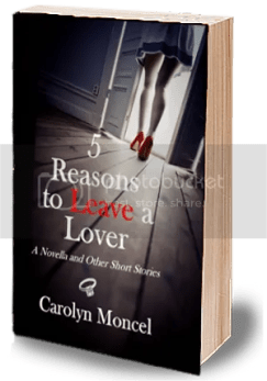 5 Reasons to Leave a Lover by Carolyn Moncell