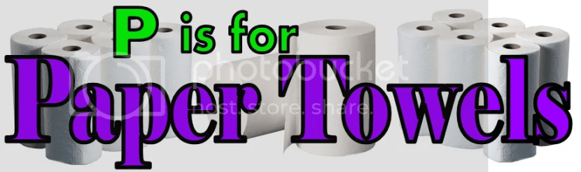 A to Z Challenge 2013 P is for Paper Towels