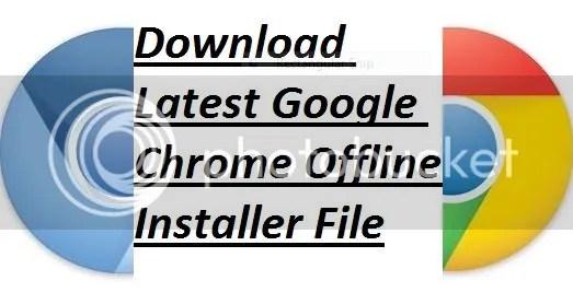 Download Google Chrome Complete Offline Installer Latest
