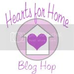 Hearts for Home Blog Hop