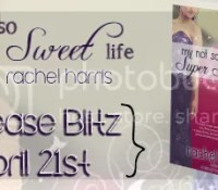Release Day Blast: My Not So Super Sweet Life by Rachel Harris *Giveaway*