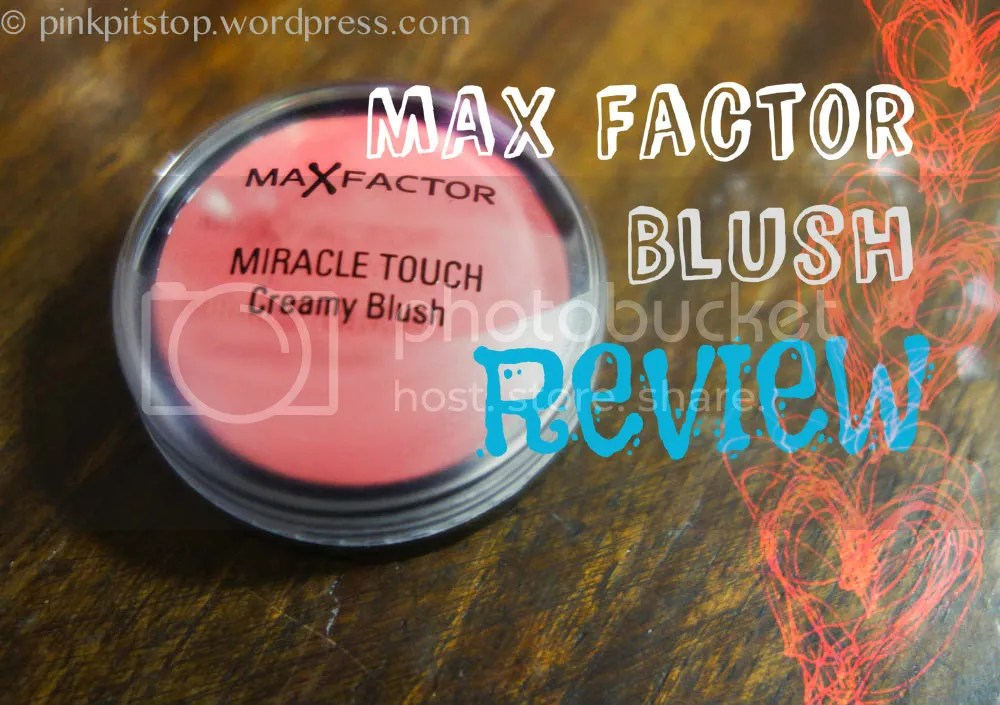 Max Factor Miracle Touch Blush Makeup Review