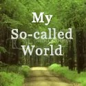My so-called world