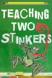 Teaching Two Stinkers