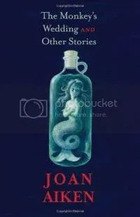 The Monkey's Wedding & Other Stories by Joan Aiken