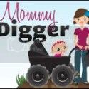 Mommy Digger