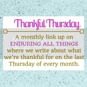Enduring All Things   Thankful Thursday