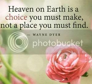 Heaven on Earth is a choice