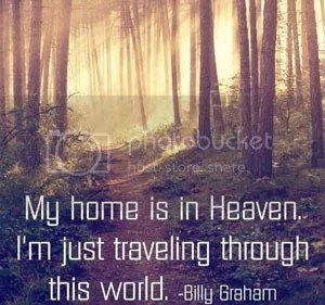 Heaven is home, I'm just a traveler here