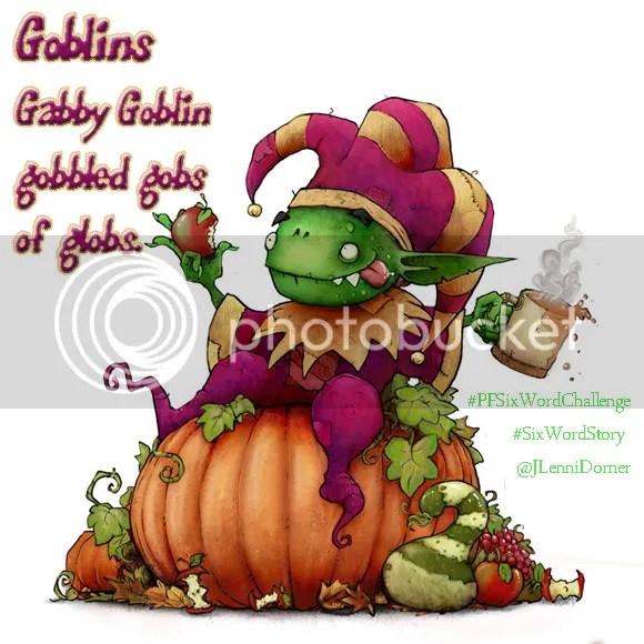 Goblins #PFSixWordChallenge #SixWordStory @JLenniDorner
