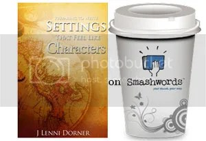 Preparing to Write Settings that feel like Characters by J Lenni Dorner on Smashwords