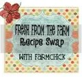 Fresh from the Farm Recipe Swap with Farmchick