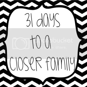 31daystoacloserfamily