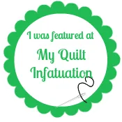 My Quilt Infatuation Feature