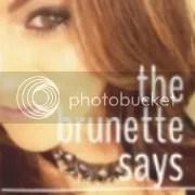 TheBrunetteSays...